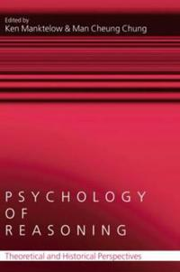 Psychology of Reasoning: Theoretical and Historical Perspectives
