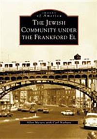 The Jewish Community Under the Frankford El