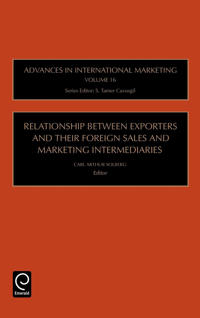 Relationship Between Exporters And Their Foreign Sales And Marketing Intermediaries