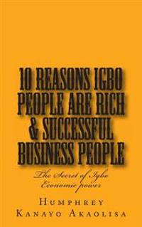Ten Reasons Igbo People Are Rich & Successful Business People