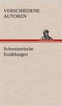 Schweizerische Erzahlungen