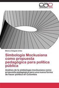 Simbologia Mockusiana Como Propuesta Pedagogica Para Politica Publica