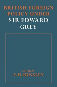 British Foreigh Policy Under Sir Edward Grey
