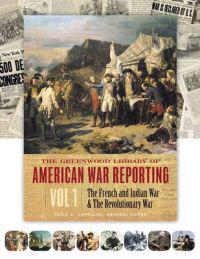 The Greenwood Library Of American War Reporting
