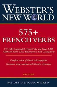 Webster's New WorldTM 575+ French Verbs