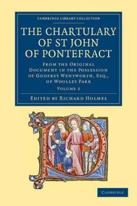 The The Chartulary of St John of Pontefract 2 Volume Set The Chartulary of St John of Pontefract
