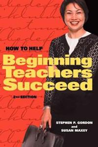 How to Help Beginning Teachers Succeed