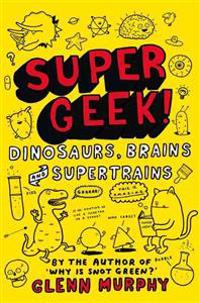 Dinosaurs, Brains and Supertrains
