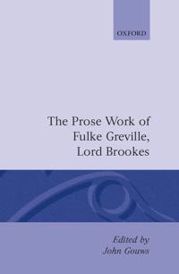 The Prose Works of Fulke Greville, Lord Brooke