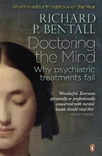 Doctoring the mind - why psychiatric treatments fail