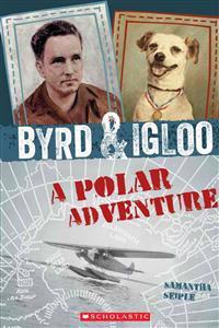 Byrd & Igloo: A Polar Adventure