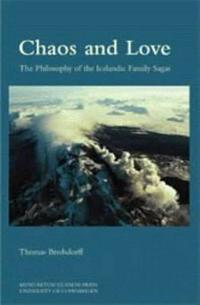 Chaos and Love: The Philosophy of Icelandic Family Sagas
