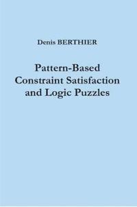 Pattern-Based Constraint Satisfaction and Logic Puzzles