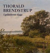 Thorald Brendstrup: I Gulalderens Skygge