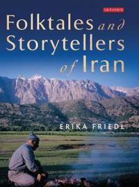 Folktales and Storytellers of Iran: Culture, Ethos and Identity