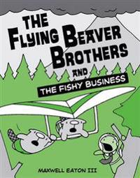 The Flying Beaver Brödhers and the Fishy Business - Maxwell Eaton - böcker (9780375864483)     Bokhandel