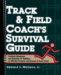 Track and Field Coach's Survival Guide