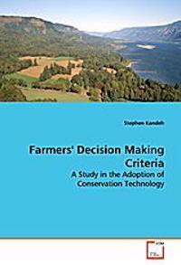 Farmers' Decision Making Criteria
