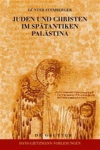 Juden Und Christen Im Spatantiken Palastina