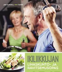 Ikiliikkujan lihaskunto- ja ravitsemusopas
