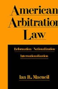 American Arbitration Law: Reformation--Nationalization--Internationalization