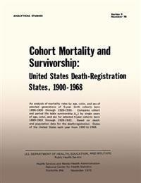 Cohort Mortality and Survivorship: United States Death- Registration States, 1900-1968