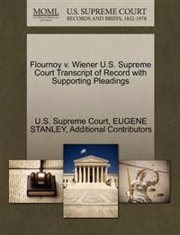 Flournoy V. Wiener U.S. Supreme Court Transcript of Record with Supporting Pleadings