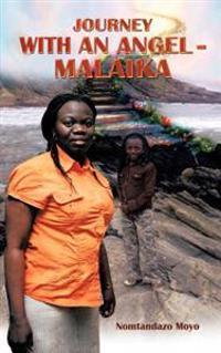 A Journey With an Angel - Malaika