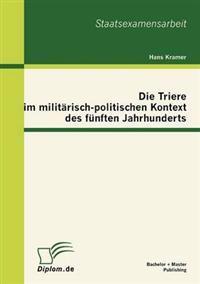 Die Triere Im Milit Risch-Politischen Kontext Des F Nften Jahrhunderts