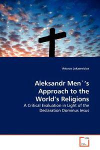 Aleksandr Men's Approach to the World's Religions