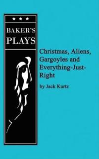 Christmas, Aliens, Gargoyles and Everything-just-right