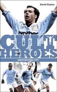 Cult Heroes Manchester City