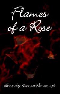 Flames Of A Rose