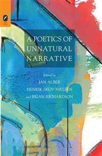 A Poetics of Unnatural Narrative