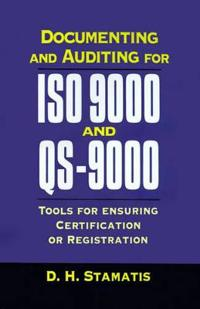 Documenting and Auditing for ISO 9000 and QS-9000