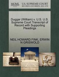 Duggar (William) V. U.S. U.S. Supreme Court Transcript of Record with Supporting Pleadings
