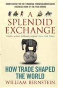 Splendid exchange - how trade shaped the world