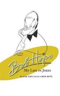 Bob Hope: My Life In Jokes
