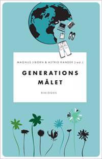 Generationsmålet : kontroverser kring klimat och konsumtion
