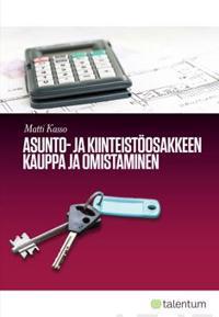 Asunto- ja kiinteistöosakkeen kauppa ja omistaminen