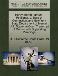 Henry Merritt Farnum, Petitioner, V. State of Connecticut and New York State Department of Mental U.S. Supreme Court Transcript of Record with Supporting Pleadings