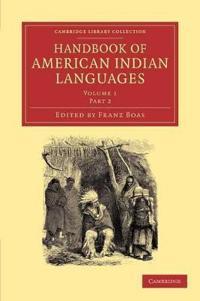 Handbook of American Indian Languages 2 Volume Set: Volume 1 Handbook of American Indian Languages