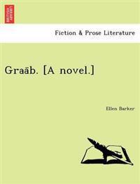 Graa B. [A Novel.]