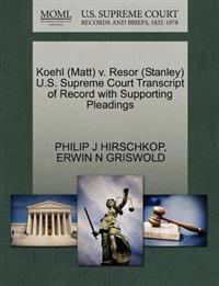 Koehl (Matt) V. Resor (Stanley) U.S. Supreme Court Transcript of Record with Supporting Pleadings