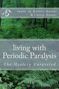 Living with Periodic Paralysis: The Mystery Unraveled