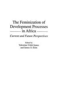 The Feminization of Development Processes in Africa