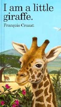 I Am a Little Giraffe: Mini