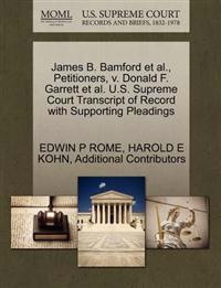 James B. Bamford et al., Petitioners, V. Donald F. Garrett et al. U.S. Supreme Court Transcript of Record with Supporting Pleadings
