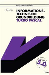 Informationstechnische Grundbildung Turbo Pascal