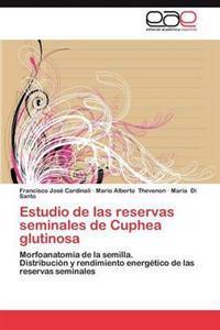 Estudio de Las Reservas Seminales de Cuphea Glutinosa